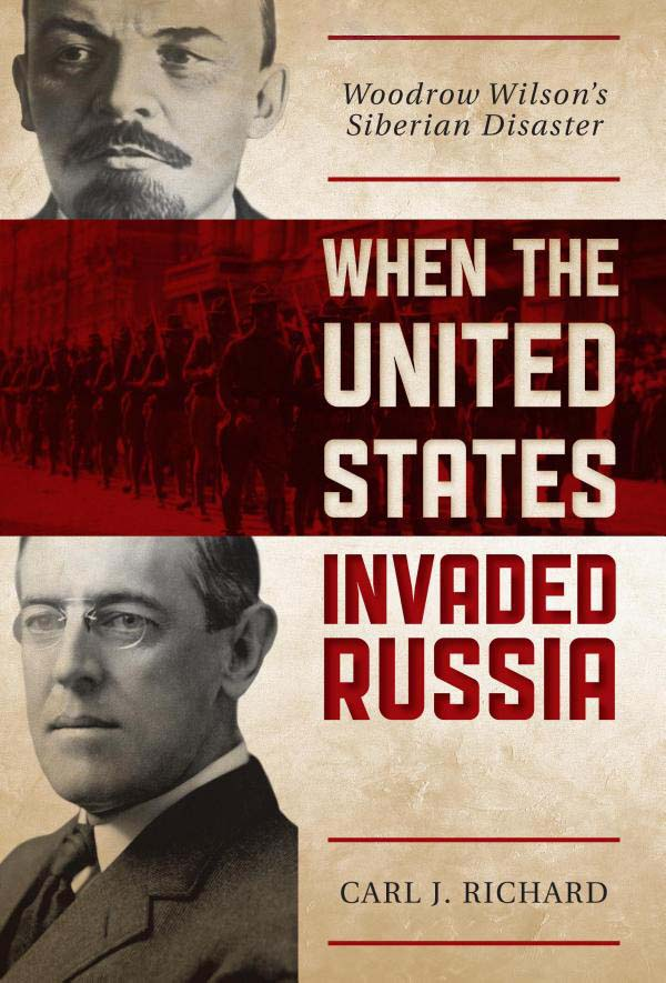 Carl J. Richard, When the United States Invaded Russia