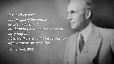 Henry Ford, It is well that the people of the nation do not understand our banking and monetary system for if they did, believe there would be a REVOLUTION before tomorrow morning