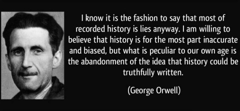 orwell-recorded-history-is-lies