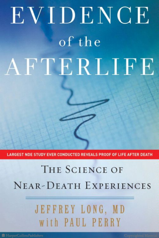 Evidence of the Afterlife by Jeffrey Long, MD with Paul Perry
