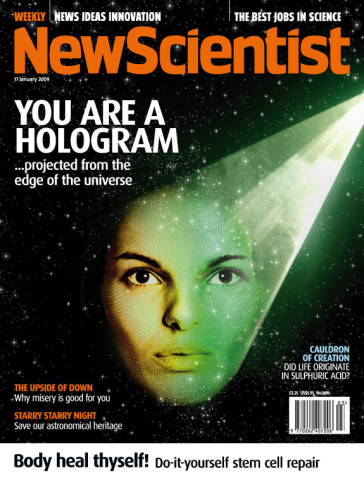 New Scientist-You Are a Hologram Projected from the Edge of the Universe