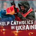 Catholic Church is bringing the Good News of the Catholic faith-UCEF_HelpCatholicsInUkraine