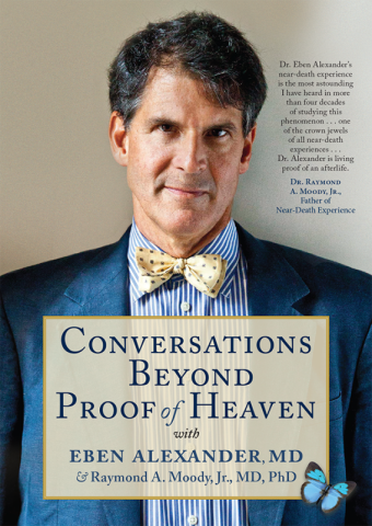 Conversations Beyond Proof of Heaven, DVD with Eben Alexander, MD, and Raymond A. Moody, Jr., MD, PhD