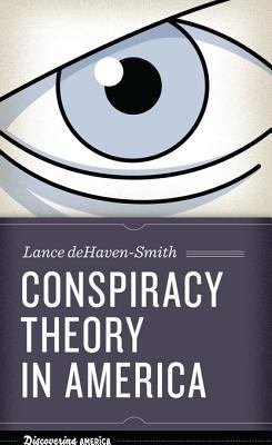 Lance deHaven-Smith, Conspiracy Theory in America