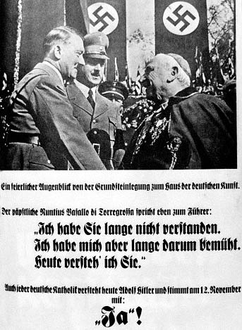 Poster for the elections for the Reichstag: Adolf Hitler with the papal nuncio Alberto Vassallo di Torregrossa at the cornerstone laying of the Haus der Deutschen Kunst (House of German Art) in Munich, Germany, 15 October 1933. Torregrossa says: I didn't understand you for a long time. I tried to for a long time. Today, I understand you. For the election campaign, a sentence is added: Today also every German Catholic understands Adolf Hitler and votes with Yes! on 1933 November 12., Munich, Germany