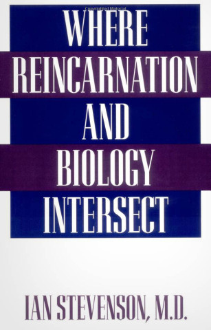 Stevenson-Where Reincarnation and Biology Intersect