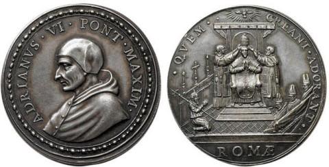 papal medal-ADRIANVS VI PONT MAXIM QVEM CREANT ADORANT ROMAE